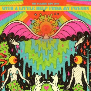 The Flaming Lips – With a Little Help From My Fwends - c i n e m a r a m a