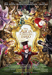 Alicia a través del espejo (Alice Through the Looking Glass) - c i n e m a r a m a