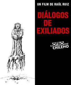 Dossier Raúl Ruiz - Diálogos de exiliados - c i n e m a r a m a
